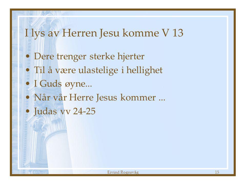 I lys av Herren Jesu komme V 13