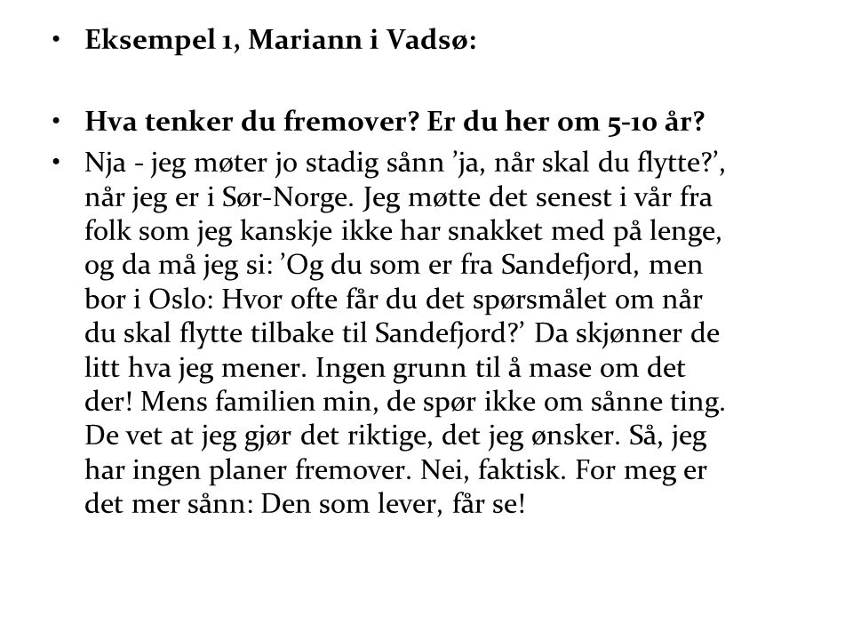 Eksempel 1, Mariann i Vadsø: