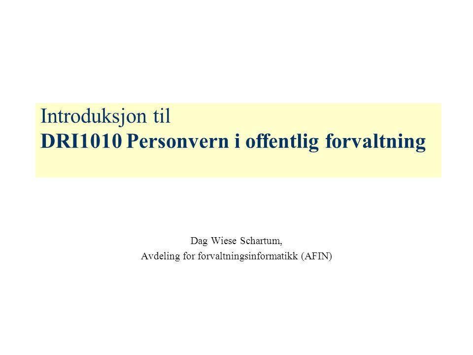 Introduksjon til DRI1010 Personvern i offentlig forvaltning