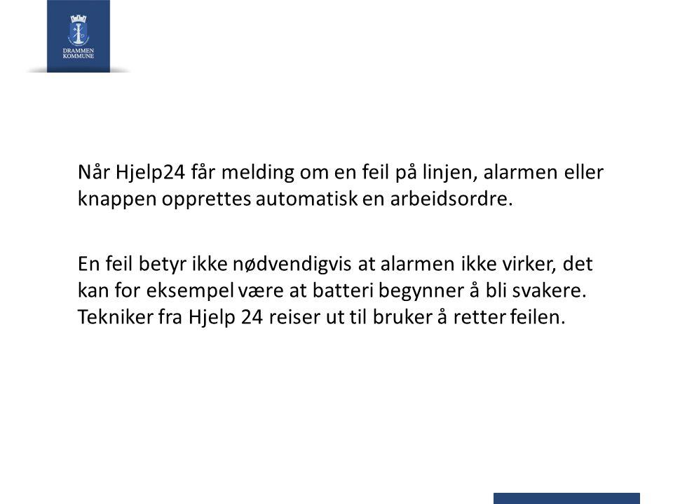 Når Hjelp24 får melding om en feil på linjen, alarmen eller knappen opprettes automatisk en arbeidsordre.