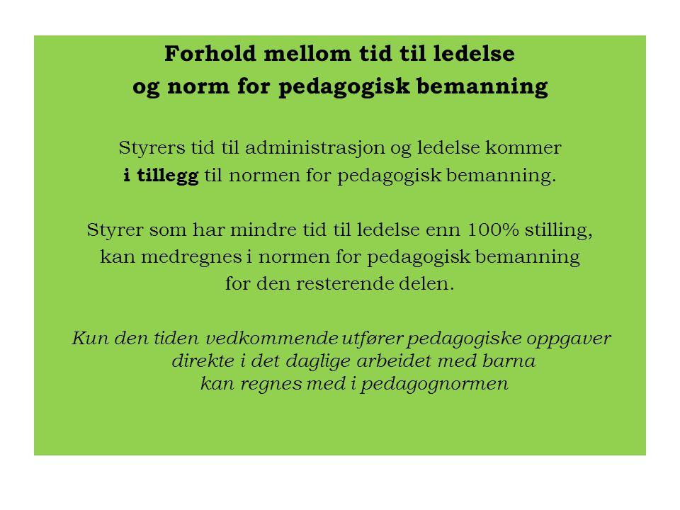Forhold mellom tid til ledelse og norm for pedagogisk bemanning