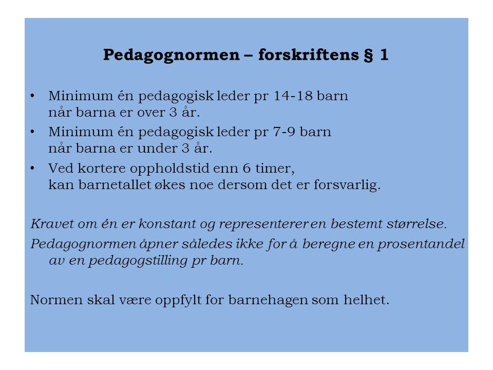 Pedagognormen – forskriftens § 1