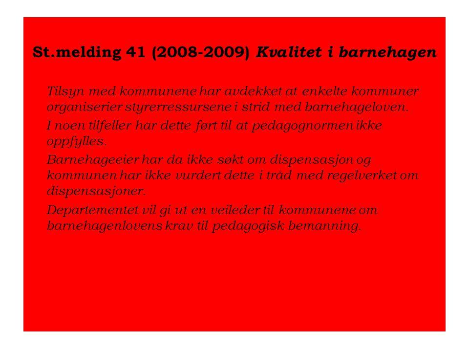St.melding 41 (2008-2009) Kvalitet i barnehagen