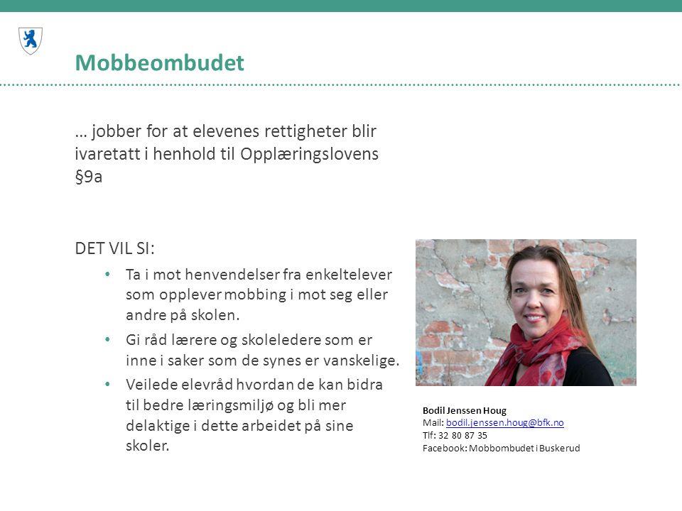 Mobbeombudet … jobber for at elevenes rettigheter blir ivaretatt i henhold til Opplæringslovens §9a.