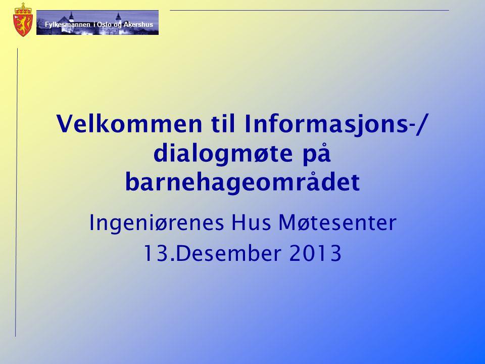 Velkommen til Informasjons-/ dialogmøte på barnehageområdet