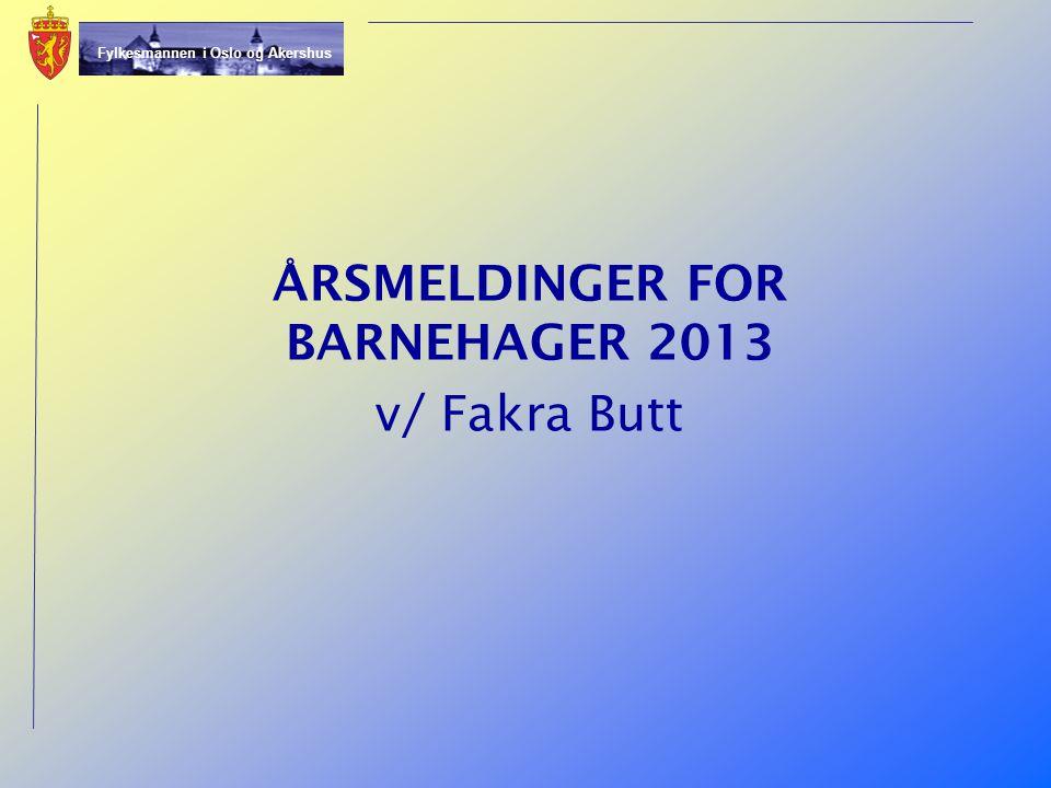 ÅRSMELDINGER FOR BARNEHAGER 2013