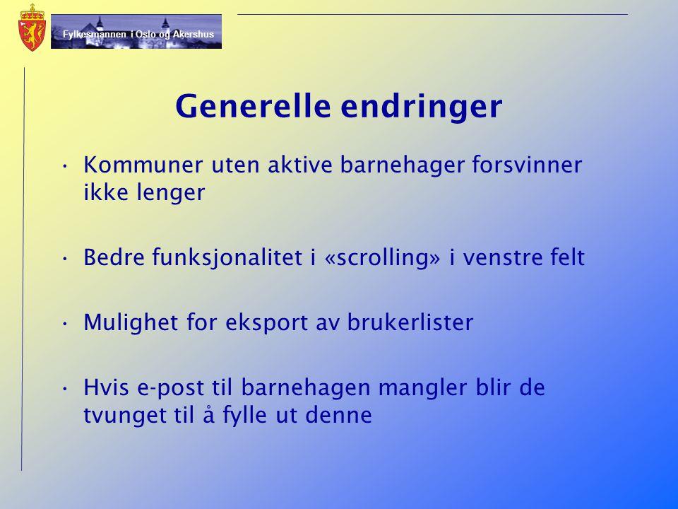 Generelle endringer Kommuner uten aktive barnehager forsvinner ikke lenger. Bedre funksjonalitet i «scrolling» i venstre felt.