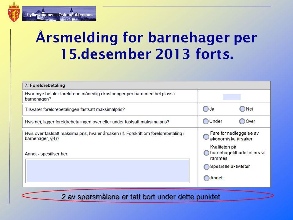 Årsmelding for barnehager per 15.desember 2013 forts.