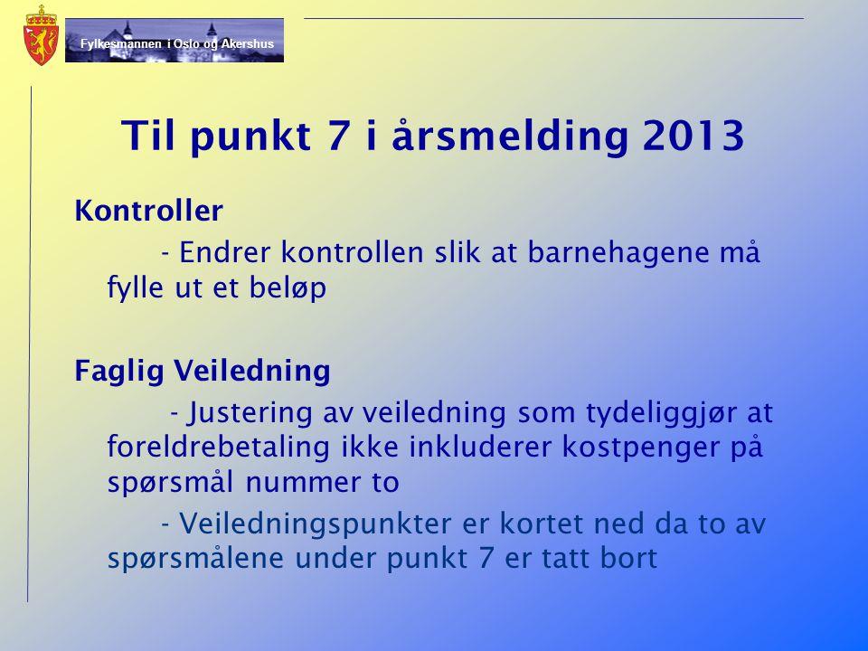 Til punkt 7 i årsmelding 2013 Kontroller