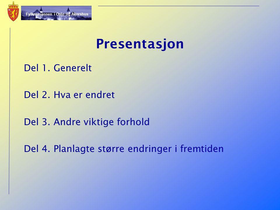 Presentasjon Del 1. Generelt Del 2. Hva er endret Del 3.