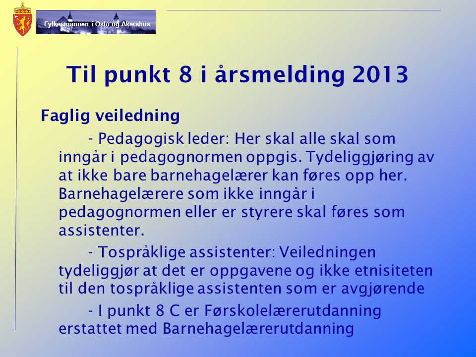 Til punkt 8 i årsmelding 2013 Faglig veiledning