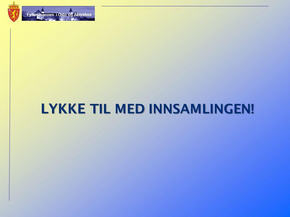 LYKKE TIL MED INNSAMLINGEN!