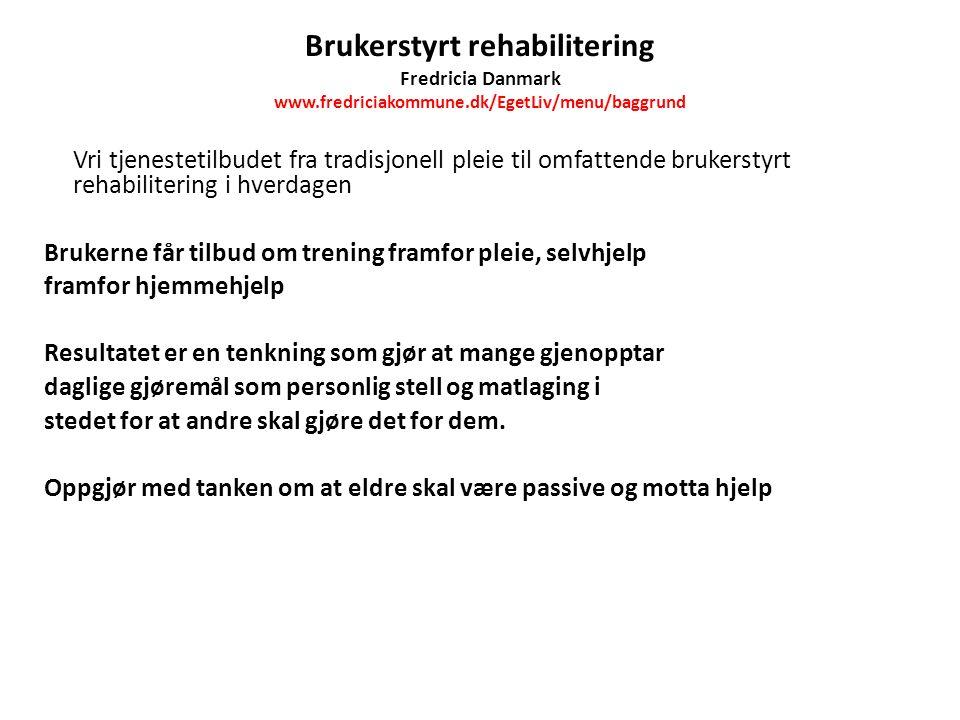 Brukerstyrt rehabilitering Fredricia Danmark www. fredriciakommune