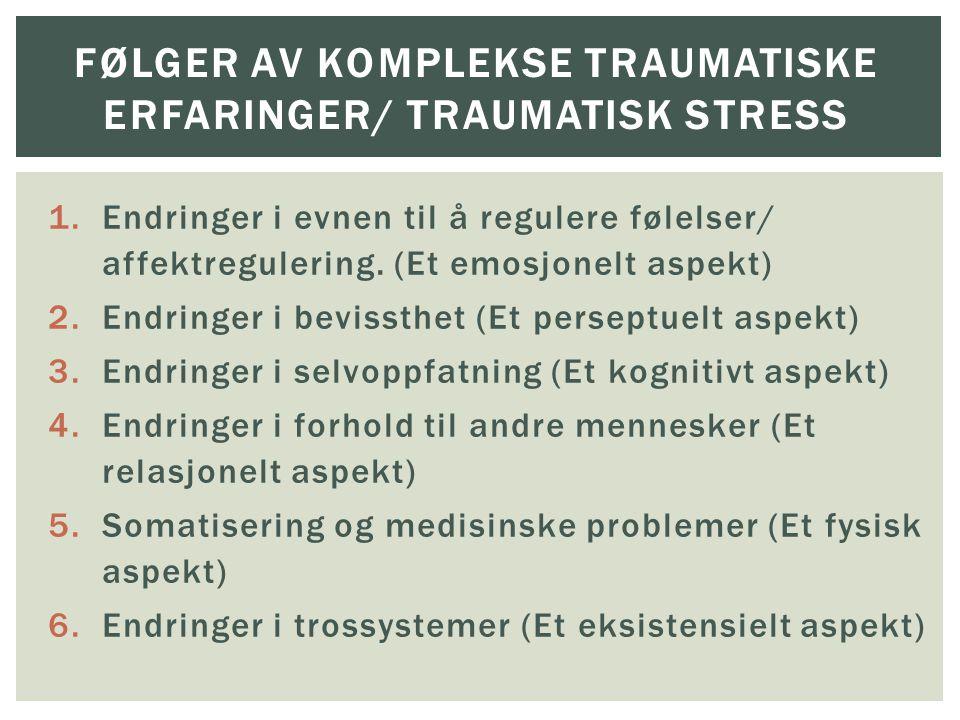 Følger av komplekse traumatiske erfaringer/ traumatisk stress