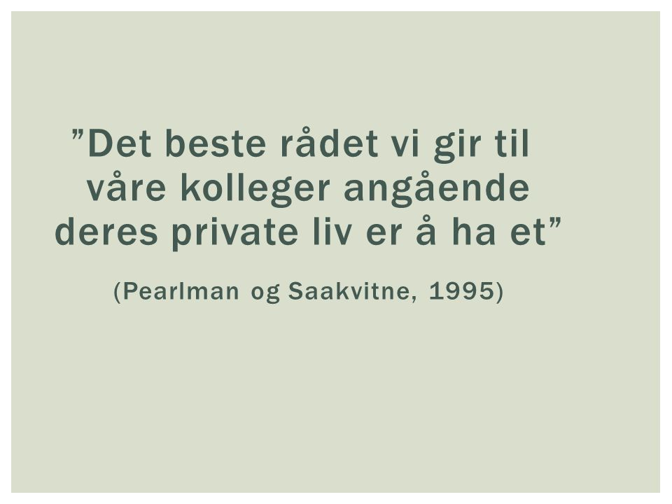 (Pearlman og Saakvitne, 1995)