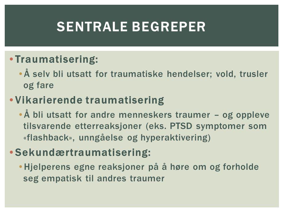 Sentrale begreper Traumatisering: Vikarierende traumatisering