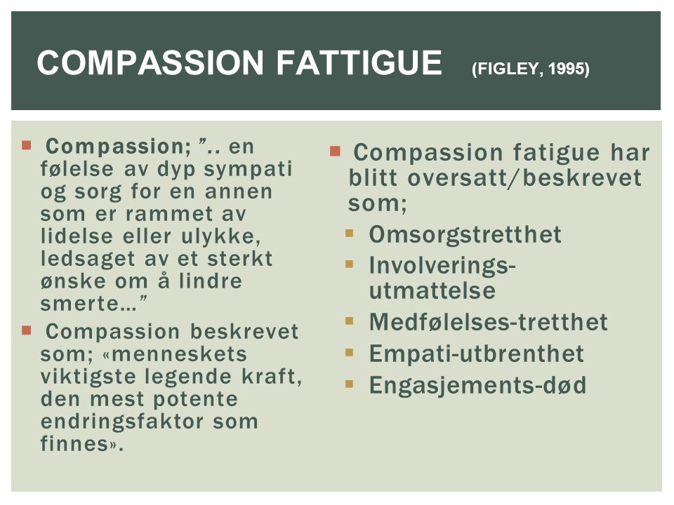 COMPASSION FATTIGUE (FIGLEY, 1995)