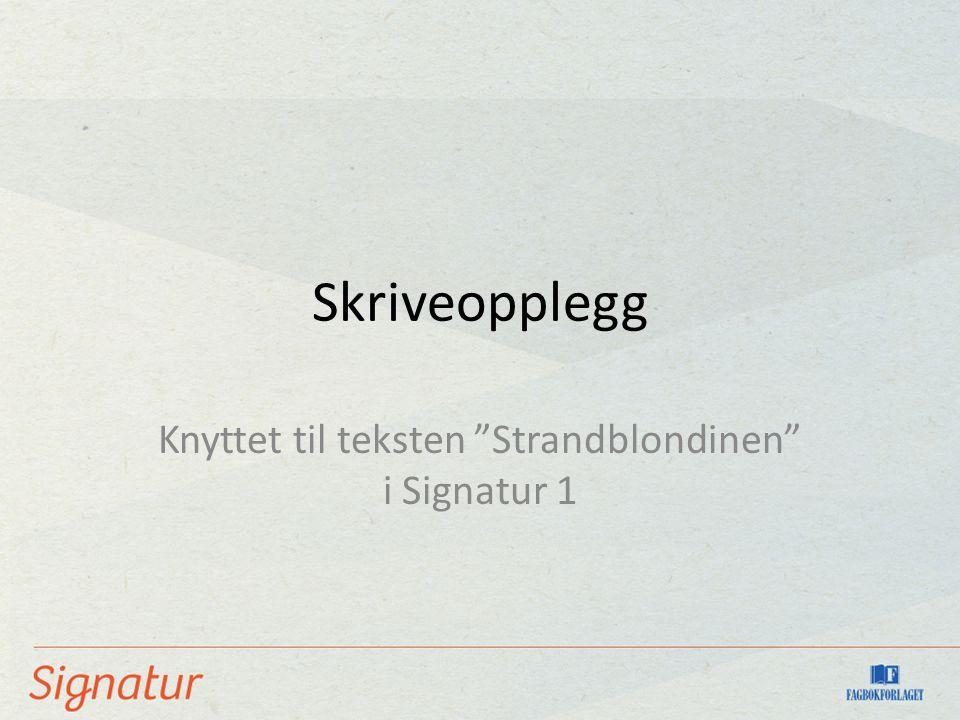 Knyttet til teksten Strandblondinen i Signatur 1