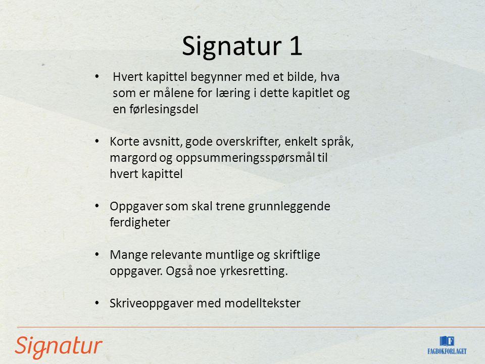 Signatur 1 Hvert kapittel begynner med et bilde, hva som er målene for læring i dette kapitlet og en førlesingsdel.