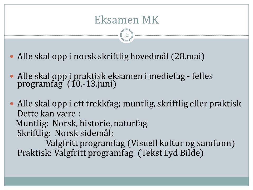 Eksamen MK Alle skal opp i norsk skriftlig hovedmål (28.mai)