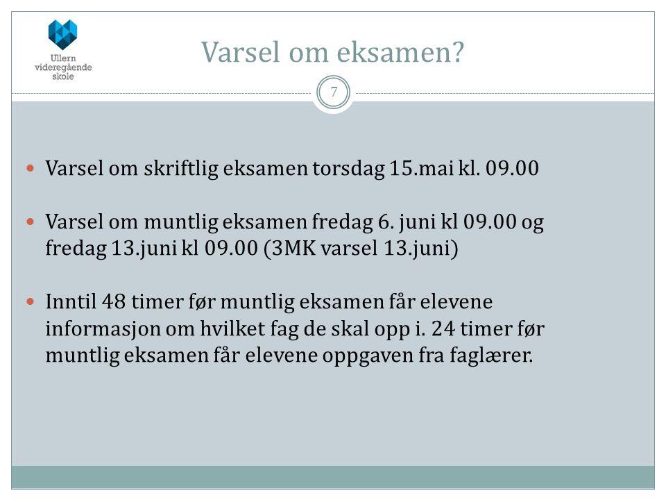 Varsel om eksamen Varsel om skriftlig eksamen torsdag 15.mai kl. 09.00.