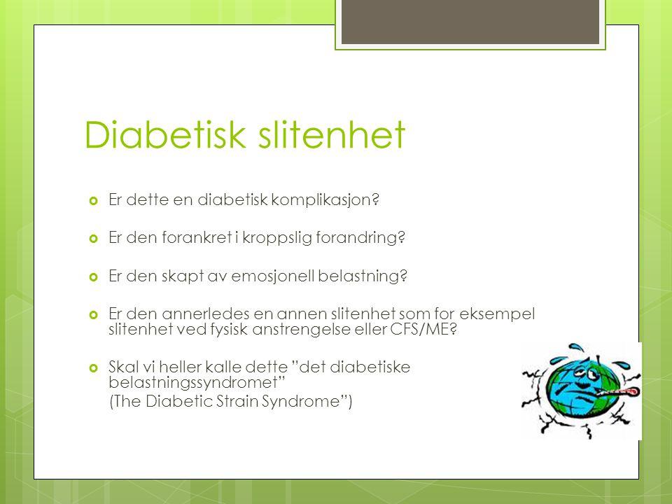 Diabetisk slitenhet Er dette en diabetisk komplikasjon
