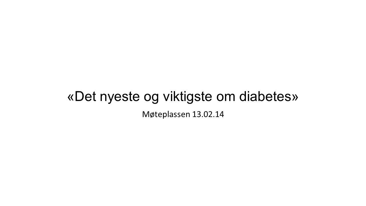 «Det nyeste og viktigste om diabetes»