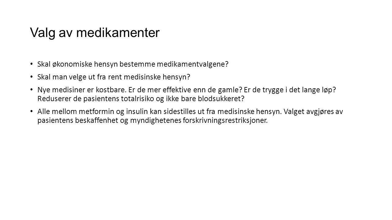 Valg av medikamenter Skal økonomiske hensyn bestemme medikamentvalgene Skal man velge ut fra rent medisinske hensyn