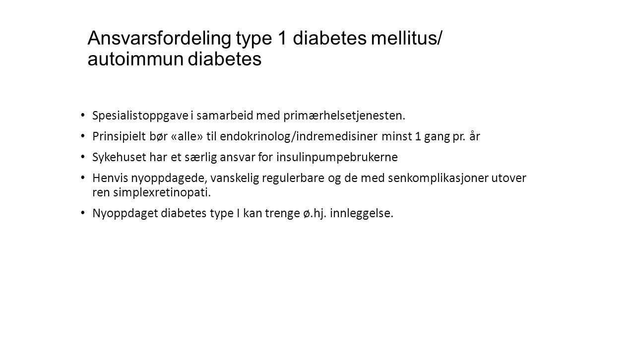 Ansvarsfordeling type 1 diabetes mellitus/ autoimmun diabetes