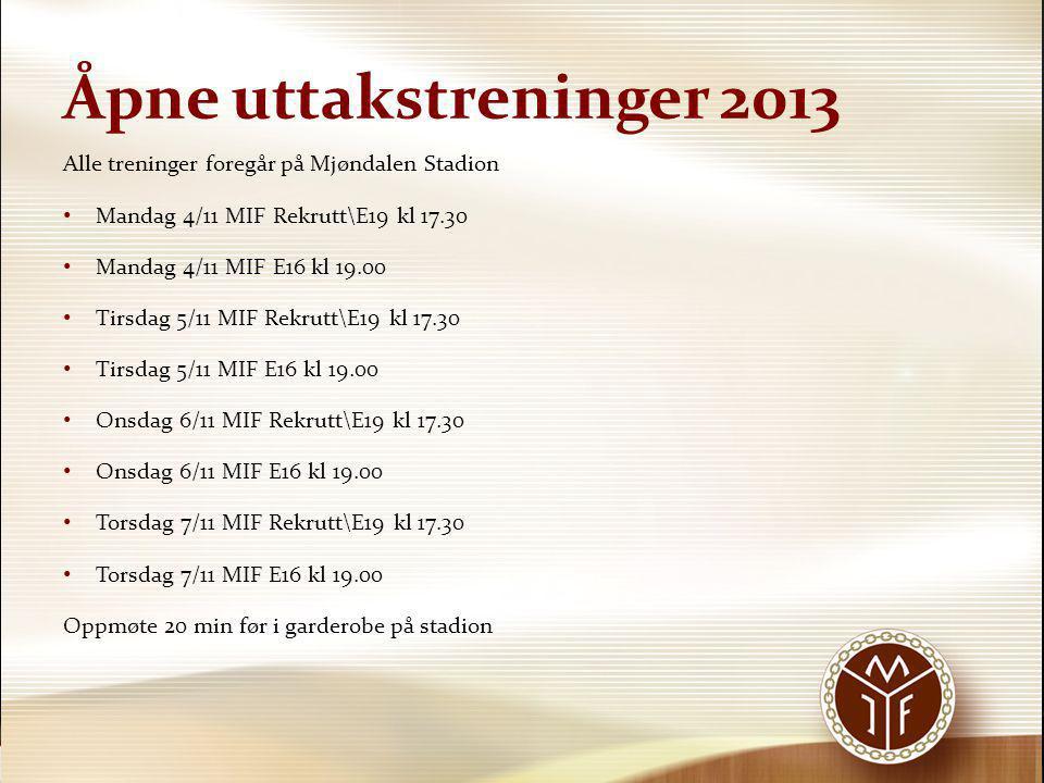 Åpne uttakstreninger 2013 Alle treninger foregår på Mjøndalen Stadion