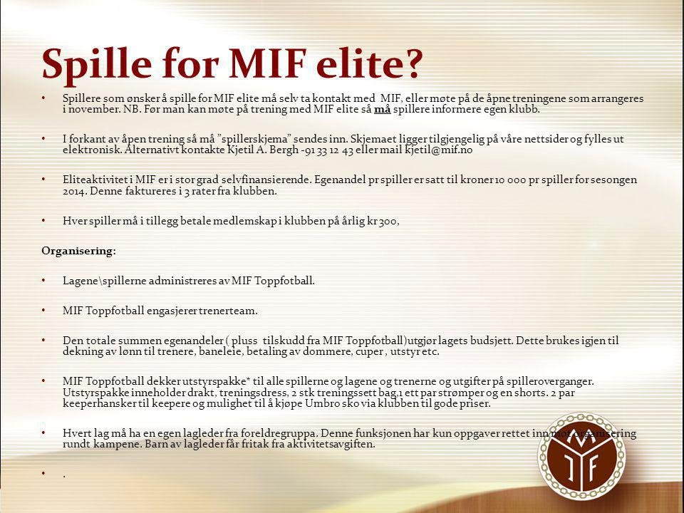 Spille for MIF elite