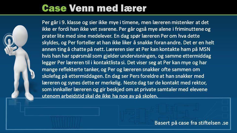 Case Venn med lærer Basert på case fra stiftelsen .se