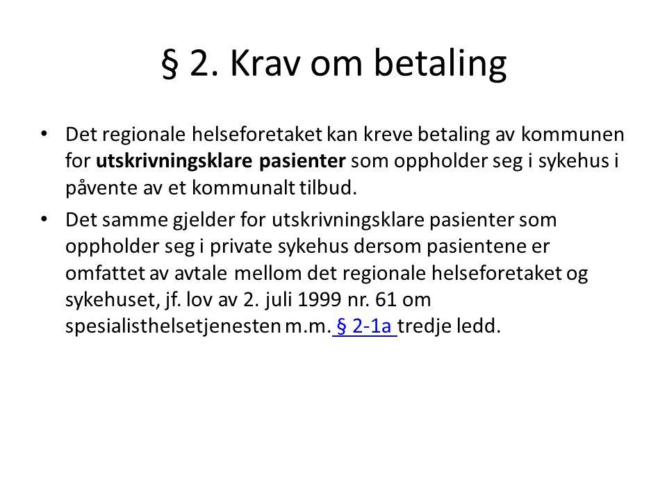 § 2. Krav om betaling