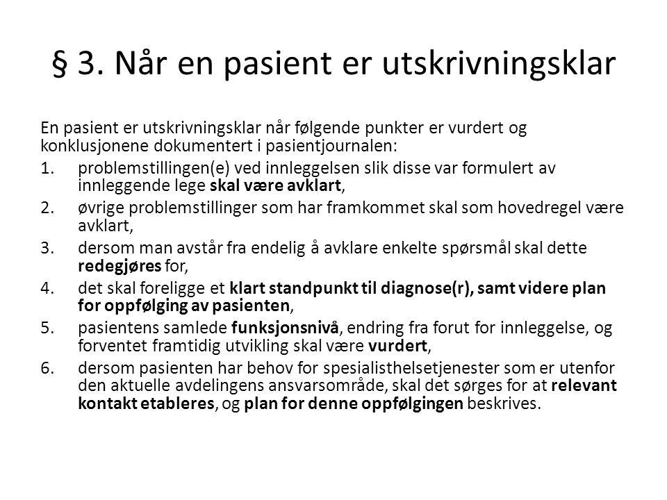 § 3. Når en pasient er utskrivningsklar