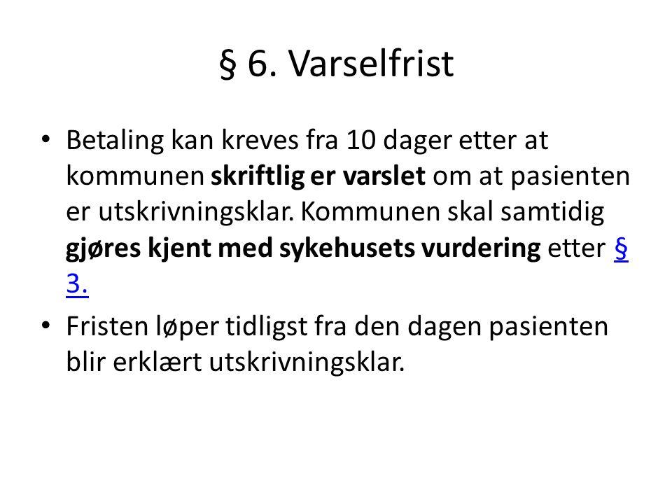 § 6. Varselfrist