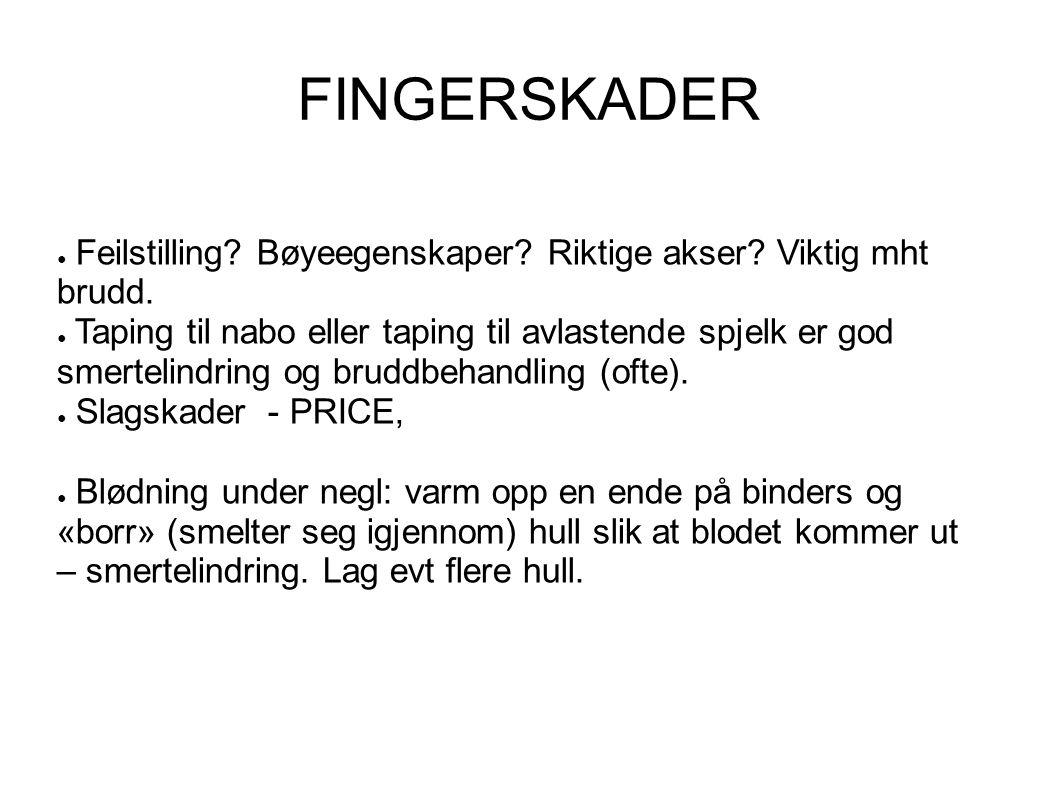 FINGERSKADER Feilstilling Bøyeegenskaper Riktige akser Viktig mht brudd.