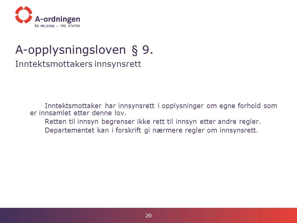 A-opplysningsloven § 9. Inntektsmottakers innsynsrett
