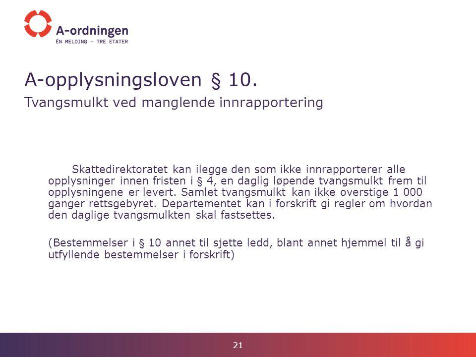 A-opplysningsloven § 10. Tvangsmulkt ved manglende innrapportering