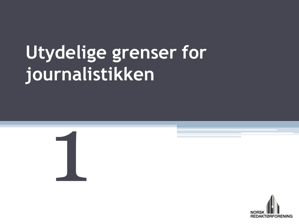 Utydelige grenser for journalistikken