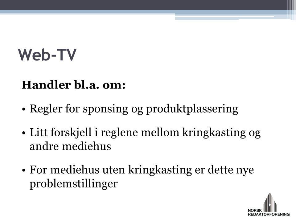 Web-TV Handler bl.a. om: Regler for sponsing og produktplassering