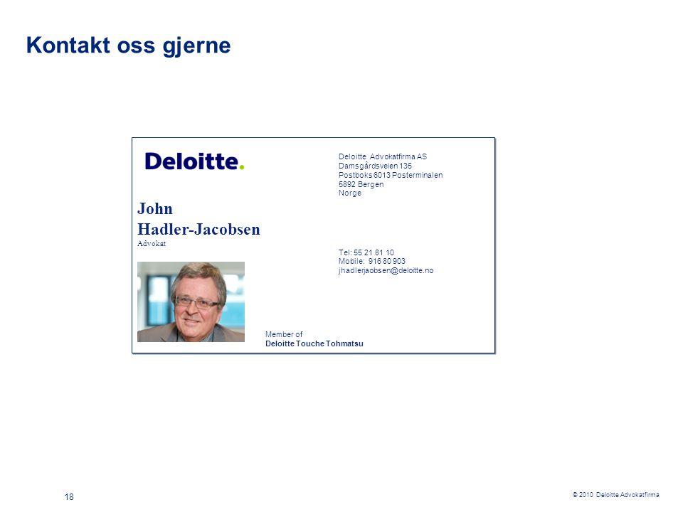 Kontakt oss gjerne John Hadler-Jacobsen Deloitte Advokatfirma AS