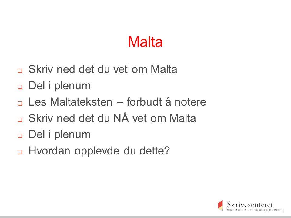 Malta Skriv ned det du vet om Malta Del i plenum