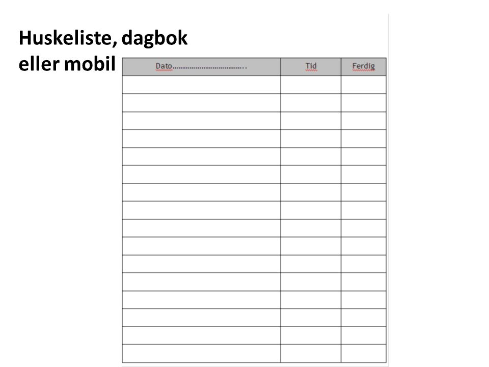 Huskeliste, dagbok eller mobil