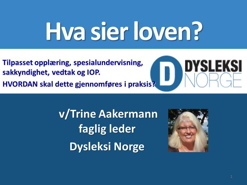 v/Trine Aakermann faglig leder Dysleksi Norge