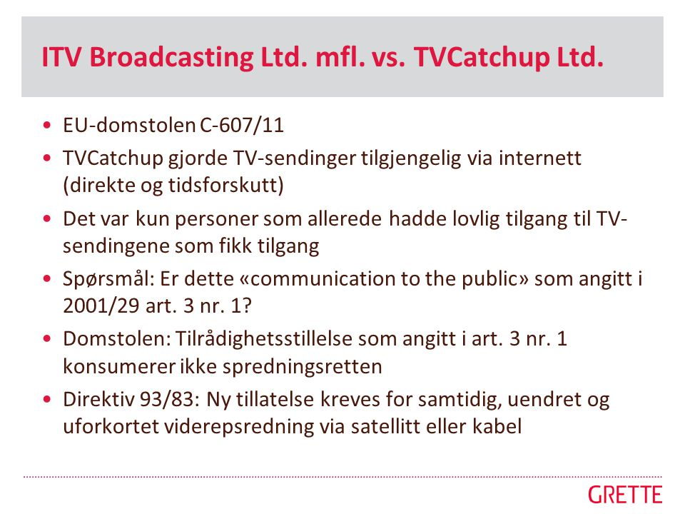 ITV Broadcasting Ltd. mfl. vs. TVCatchup Ltd.