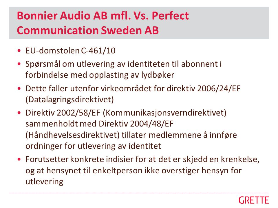 Bonnier Audio AB mfl. Vs. Perfect Communication Sweden AB