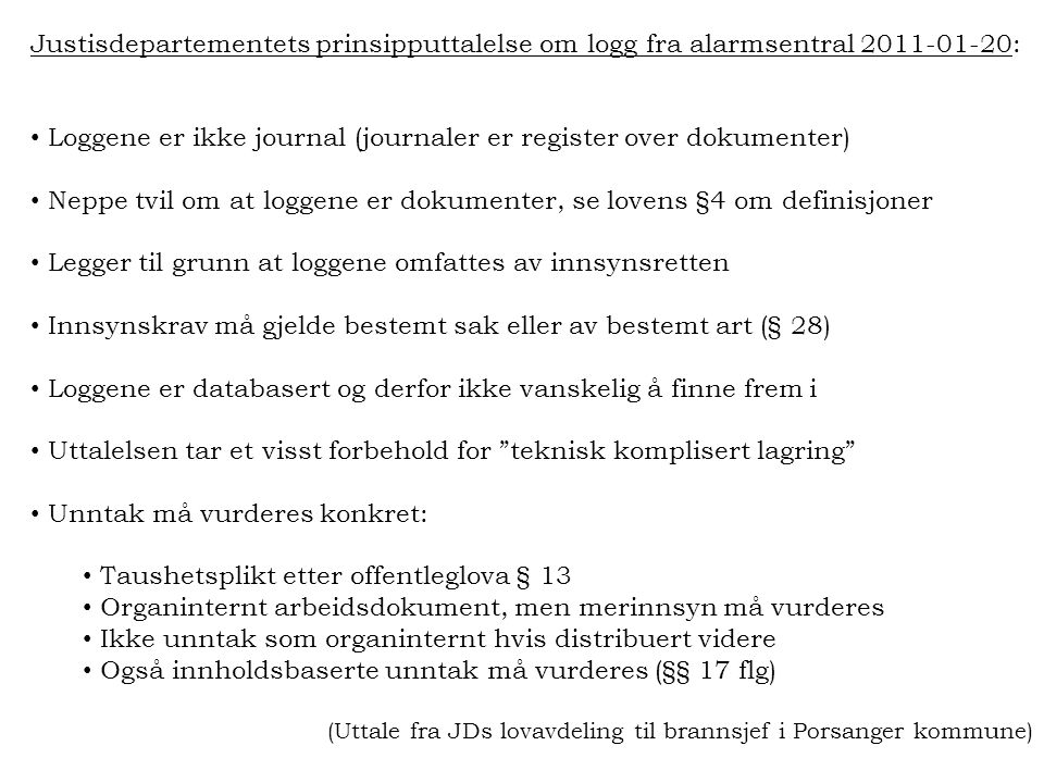 Loggene er ikke journal (journaler er register over dokumenter)