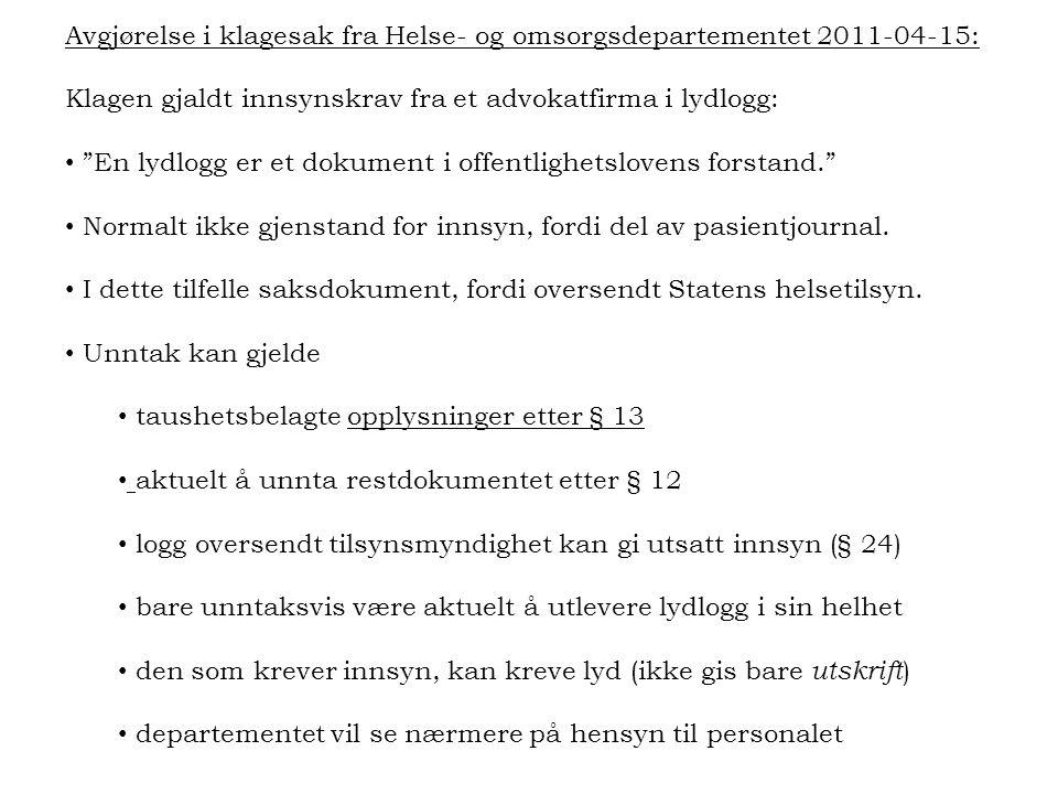 Avgjørelse i klagesak fra Helse- og omsorgsdepartementet 2011-04-15: