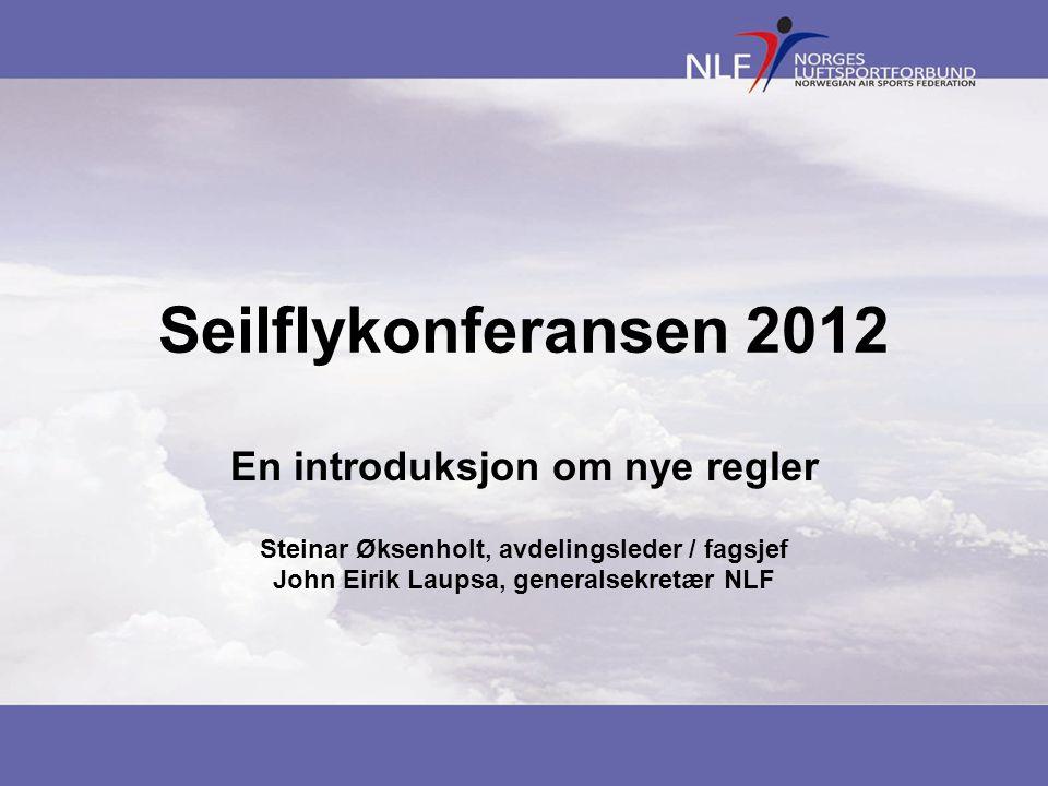 Seilflykonferansen 2012 En introduksjon om nye regler