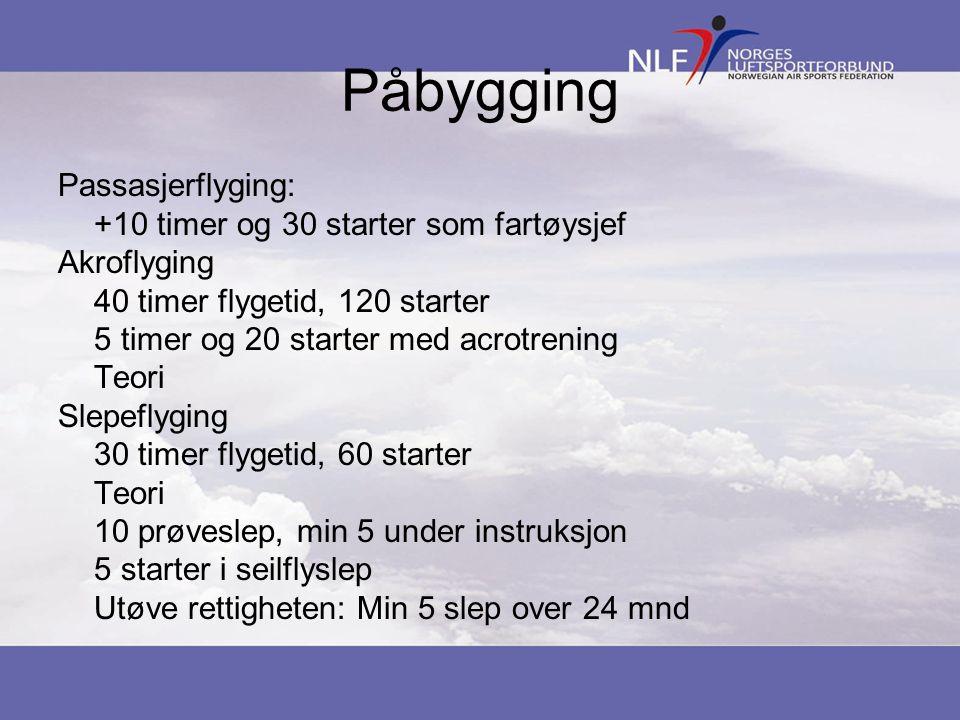 Påbygging Passasjerflyging: +10 timer og 30 starter som fartøysjef